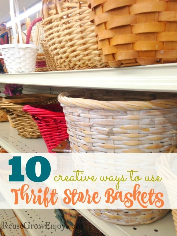 Do you buy baskets from thrift stores? Check out these 10 Ways to Reuse Thrift Store Baskets!