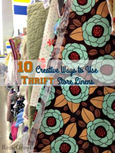 10 Ways to Use Thrift Store Linens
