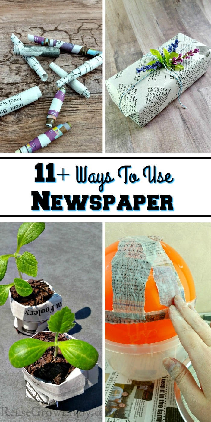Top is a pic of paper beads and gift wrapped in newspaper. Bottom is plants growing in newspaper pots and a paper mache project. Middle is a text overlay that says 11+ Ways To Use Newspaper