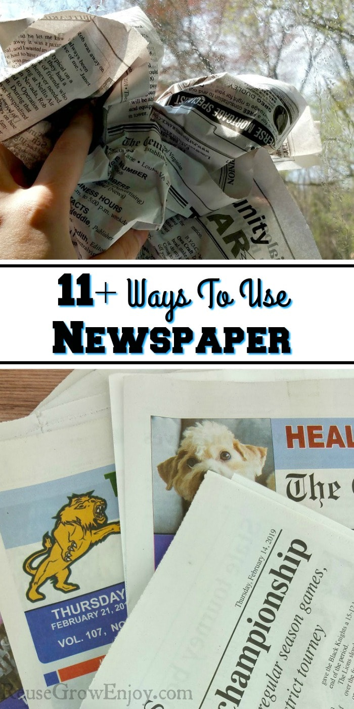 Top part of picture is a hand washing a window with newspaper. Bottom is newspapers laying in a pile. Middle is a text overlay that says 11+ Ways To Use Newspaper.