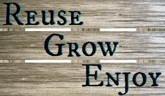 Reuse Grow Enjoy Post Image