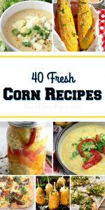 40 Fresh Corn Recipes
