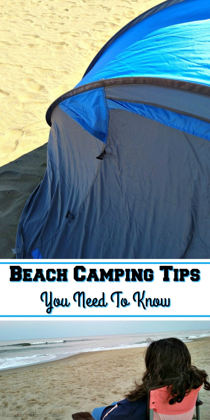 Tent at the top on sand. Bottom is a women sitting in a chair on the beach. Middle is a text overlay that says Beach Camping Tips You Need To Know.