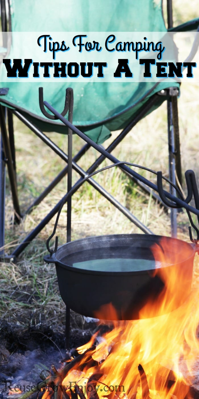 "Folding chair by campfire with dutch oven. Text overlay at the top that says ""Tips For Camping Without A Tent"""