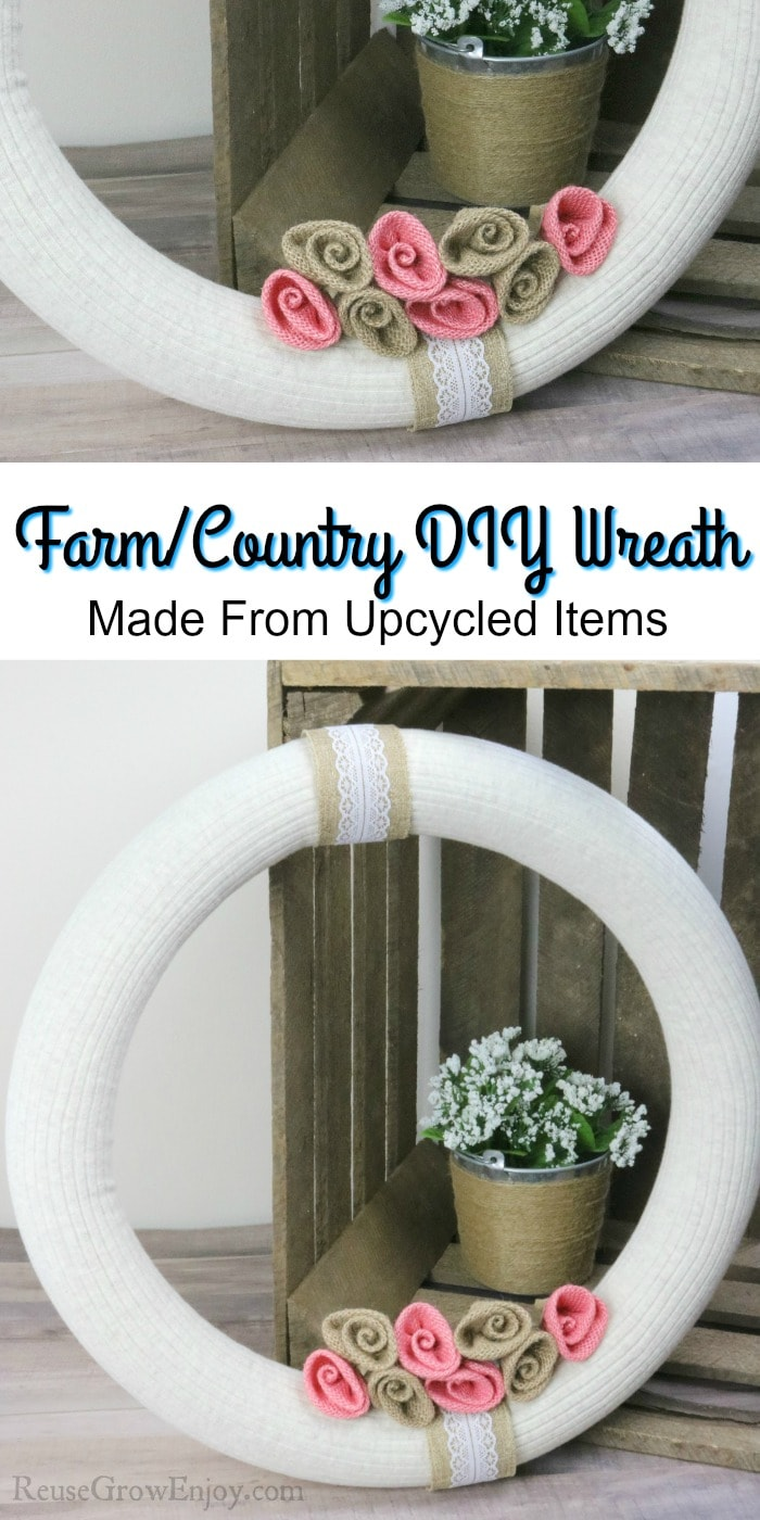 """Finished wreath top and bottom. Text overlay in the middle that says """"Country DIY Wreath - Made From Upcycled Items"""""""