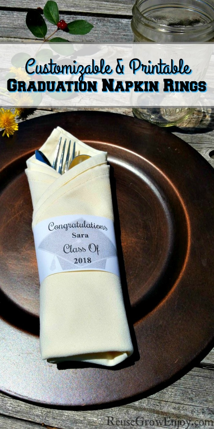 Are you or anyone you know having a graduation party? If so, I have a free printable I made that you may want to check out. It is for Customizable Printable Graduation Napkin Rings!