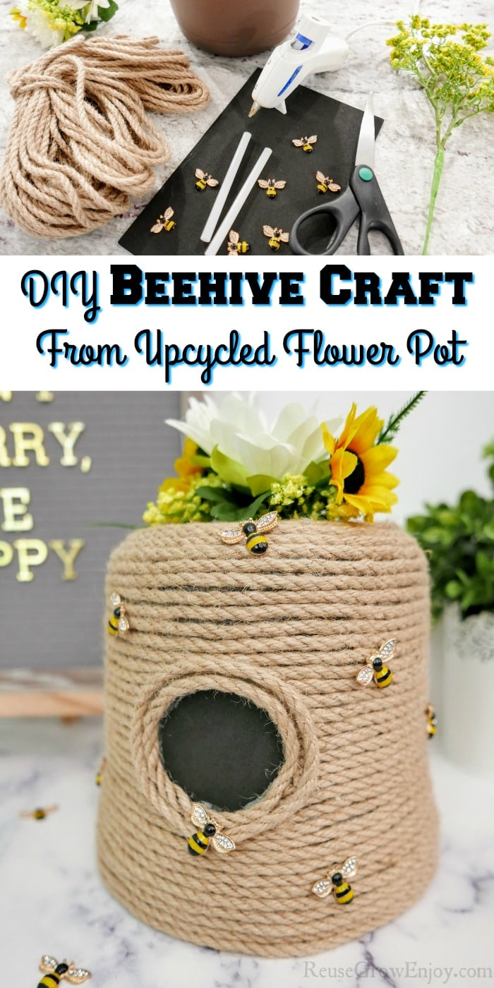 "Supplies needed at top, finished hive at bottom. Text overlay in the middle that says ""DIY Beehive Craft From Upcycled Flower Pot"""