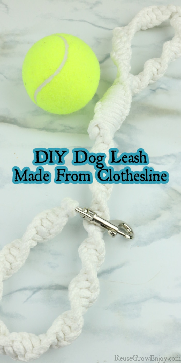 Finished leash with yellow ball to side. Text overlay in middle that says DIY Dog Leash Made From Clothesline
