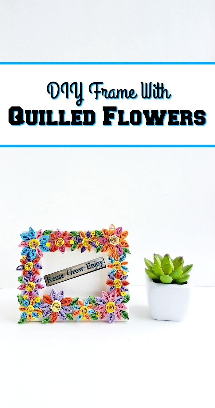 Looking for a cute and fun craft project to do? Check out this DIY frame with quilled flowers. It can also be made using upcycled items! #quilling #crafts #papercrafts #diy #quilledflowers