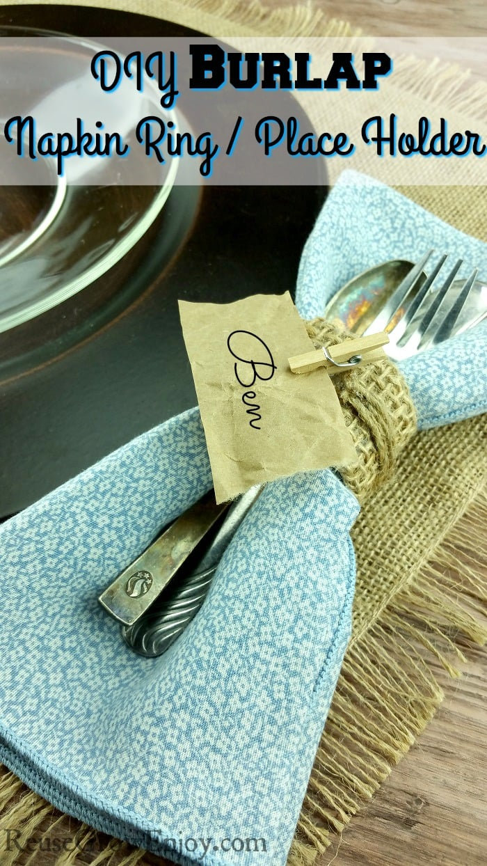 DIY Napkin Ring Place Holder - Using Paper Towel Tube & Burlap. Having a dinner party with some family and friends? Nothing like adding pretty napkin ring to the table! Check out this DIY on making burlap napkin rings that are also place holders. It is a super easy and cheap DIY craft to do.