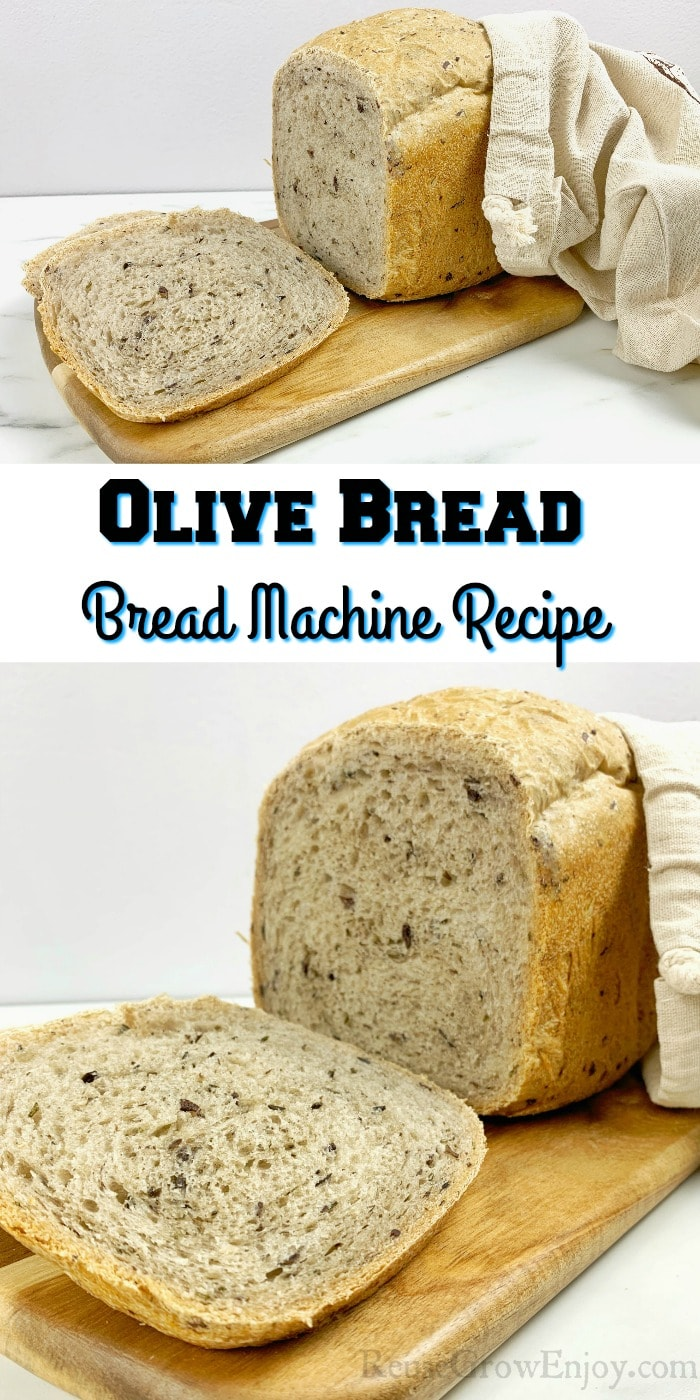 "Loaf of bread and slice at top and bottom. Text overlay in middle that says ""Olive Bread Bread Machine Recipe"""