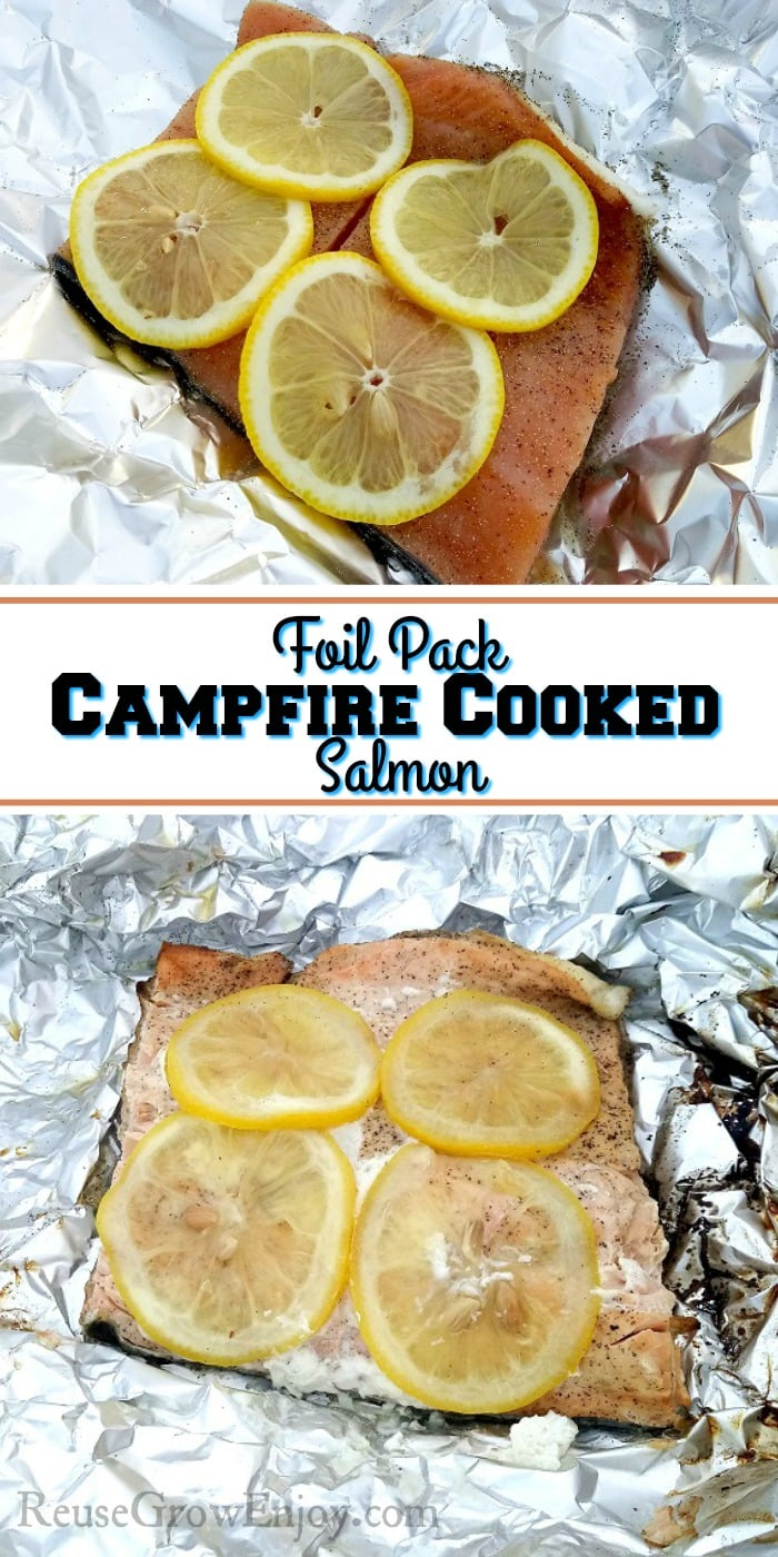 Raw salmon with lemon slices at top. Bottom is campfire cooked salmon with lemon slices. In the middle is a text overlay that says Foil Pack Campfire Cooked Salmon.