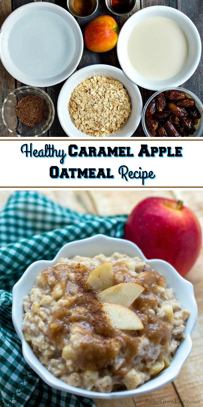 "Homemade caramel apple oatmeal with fresh apple at bottom, supplies to make it at the top with a text overlay that says ""Healthy Caramel Apple Oatmeal Recipe"""