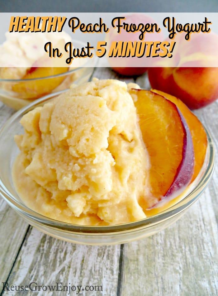 Healthy Peach Frozen Yogurt In Just 5 Minutes