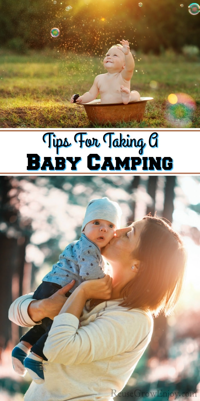 Baby taking bath outdoors at top mom holding baby at bottom. Text overlay in middle that says Tips For Taking A Baby Camping