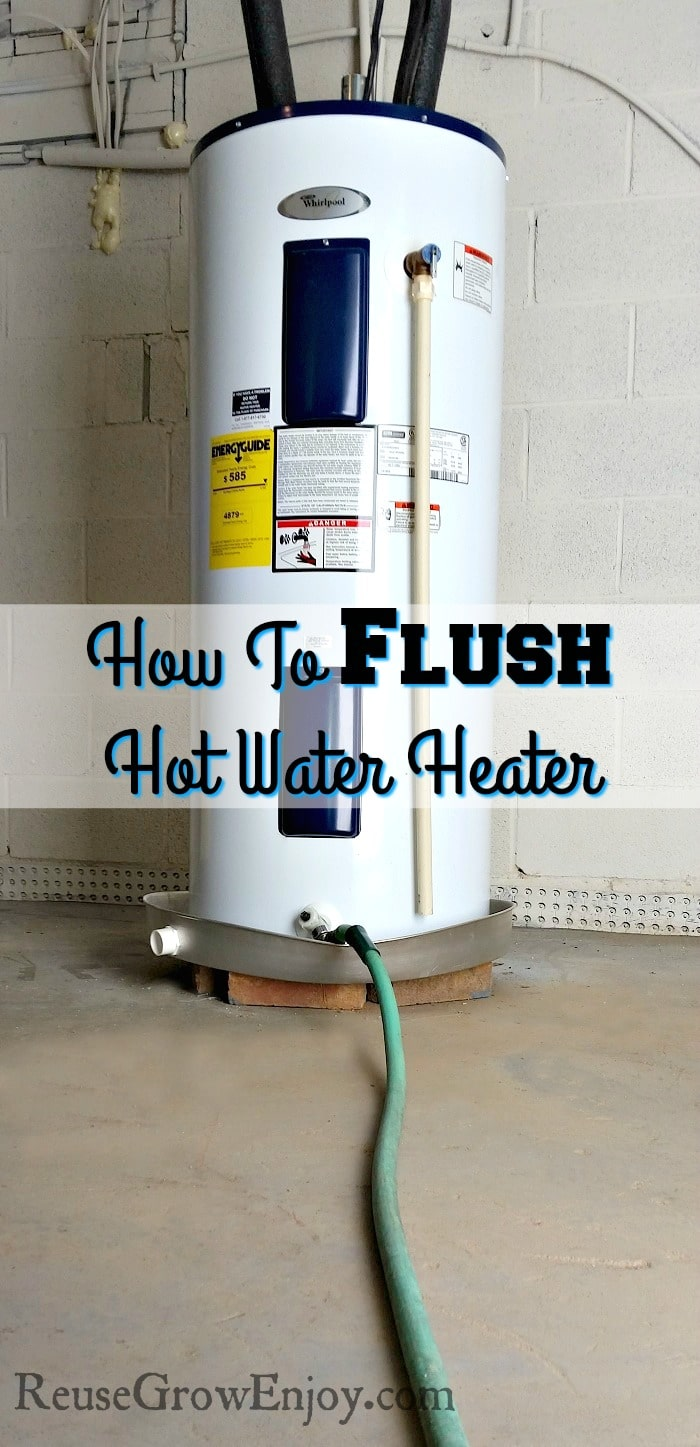 How To Flush Hot Water Heater Electric Reuse