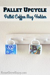 Pallet Upcycle – Pallet Coffee Mug Holder