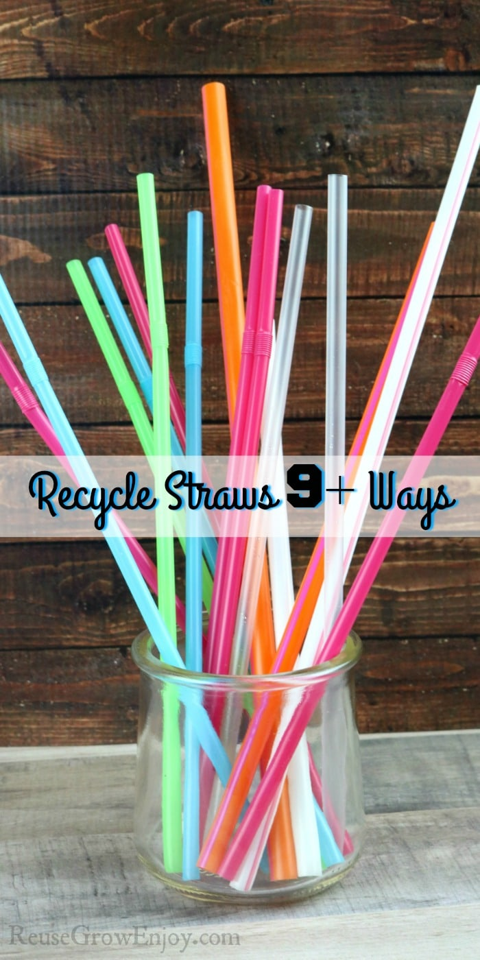 Glass jar full of different straws. Text overlay that says Recycle Straws 9+ Ways