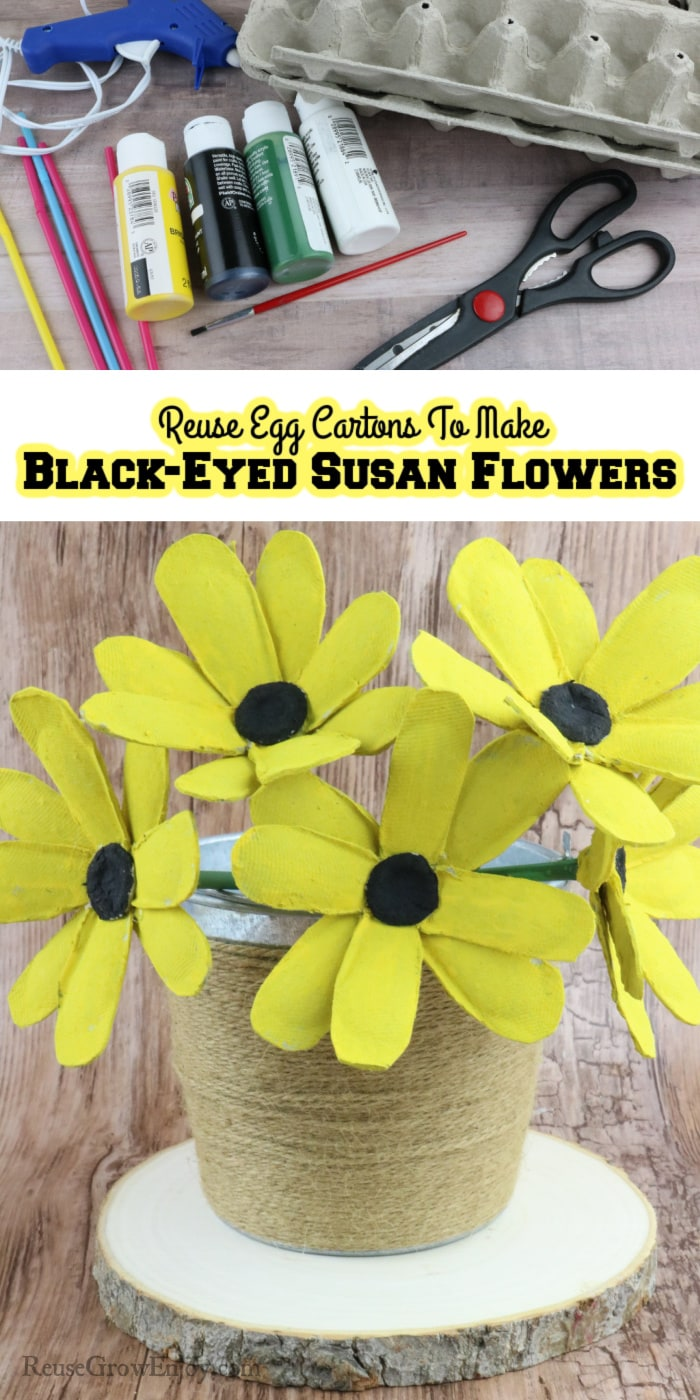 Supplies needed at top. Finished flowers at bottom. Middle has text overlay saying Reuse Egg Cartons To Make Black-eyed Susan Flowers