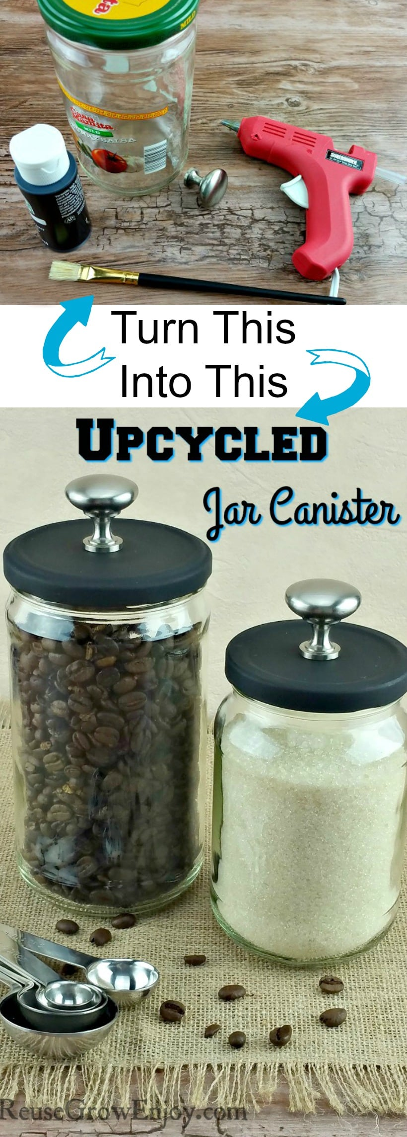Top picture is supplies to make this Upcycled Jar Craft. Bottom is the jars finished with black lids and stainless steel knobs on top. One jar filled with coffee beans and the other with raw sugar.