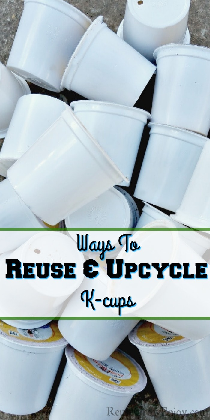 "A pile of used k-cups on a stone background. With text overly that says ""Ways To Reuse & Upcycle Used K-cups"""