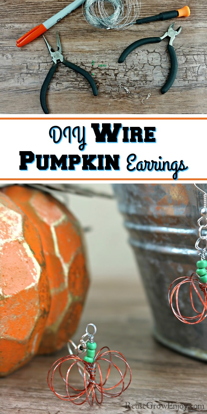 Supplies to make earrings at top, finished pair at bottom. Text overlay in middle that says DIY Wire Pumpkin Earrings